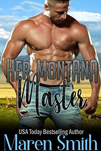 Her Montana Master: An Alpha Male BDSM Contemporary Western Romance (Stateside Doms Book 1) (English Edition)