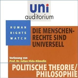 Die Menschenrechte sind universell     Uni-Auditorium              Autor:                                                                                                                                 Julian Nida-Rümelin                               Sprecher:                                                                                                                                 Julian Nida-Rümelin                      Spieldauer: 48 Min.     3 Bewertungen     Gesamt 5,0