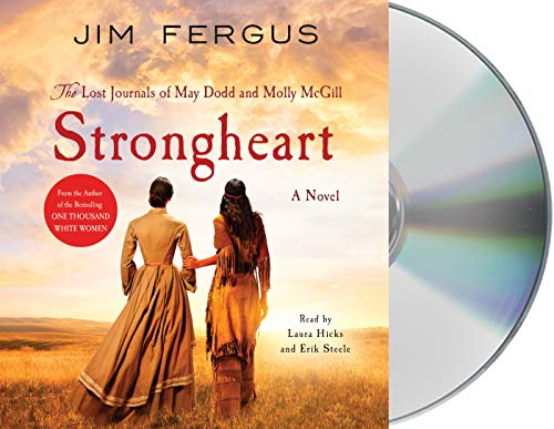 Strongheart: The Lost Journals of May Dodd and Molly McGill (One Thousand White Women Series, 3)