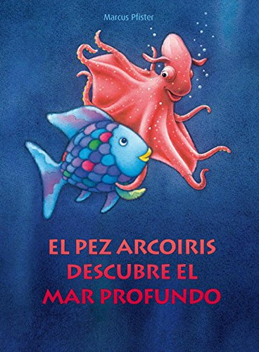 El pez Arcoíris descubre el mar profundo (El pez Arcoíris)