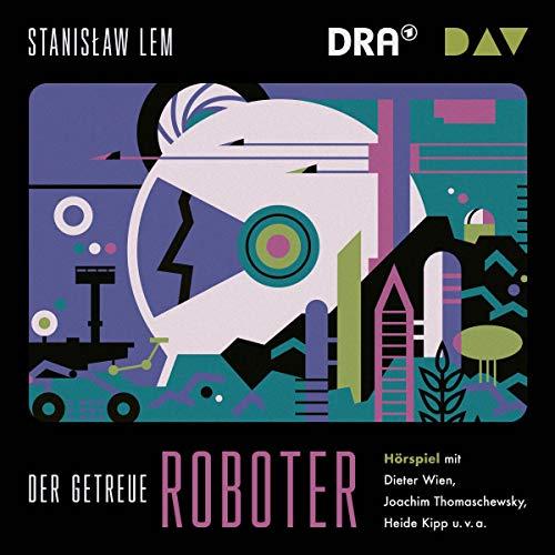 Der getreue Roboter