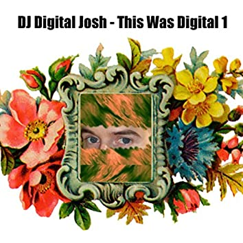 This Was Digital 1