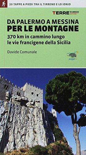 Da Palermo a Messina per le montagne. 370 km in cammino lungo le vie francigene della Sicilia