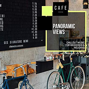 Panoramic Views - Chillout Music For Weekends & Holidays