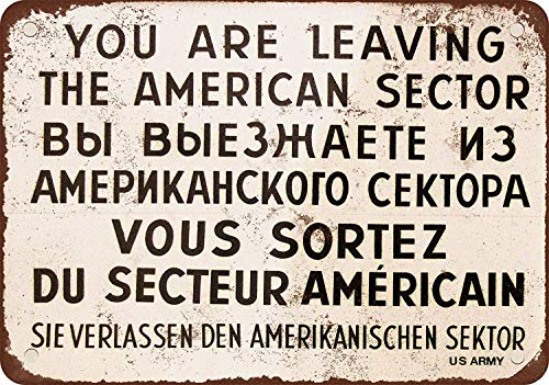 Berlin Military Signs You are Leaving American Sector Multiple Languages Vintage Metal Notice for Man Cave/Basement/Bar Decor Plaques 8x12 Inch
