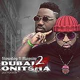 Dubai 2 Onitsha (feat. Magnito)