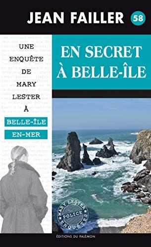 En secret à Belle-Île: Les enquêtes de Mary Lester - Tome 58 (French Edition)