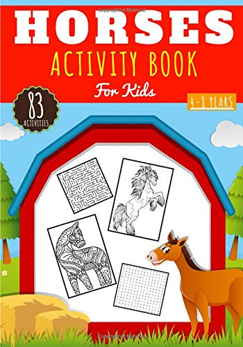 Horses Activity book for Kids: Age 4 - 8 Years Girls & Boys | Kindergarten Workbook 83 activities games and Puzzles to Learn with fun on Horse and ... Word Search & more | Educational Gift.