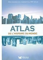 Atlas de l'histoire du monde - Des origines de l'humanité au XXIe siècle de Reader's Digest