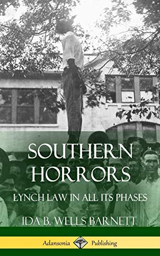 Southern Horrors: Lynch Law in All Its Phases (Hardcover)