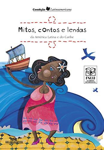 Mitos, Contos e Lendas da América Latina e do Caribe (Conte Outra Vez)