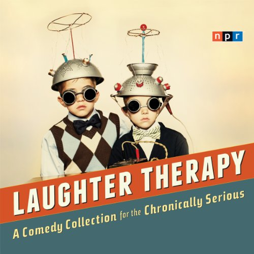 NPR Laughter Therapy audiobook cover art