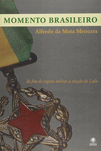 Momento Brasileiro. Do Fim Do Regime Militar A Eleicao Do Lula
