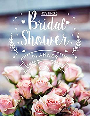 Hosting Bridal Shower Planner: Organizer with Timeline & Checklist to throw an amazing Bridal Shower for a Special Bride