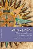 Centro y periferia: Cultura, lengua y literatura virreinales en América (Fuera de colección)