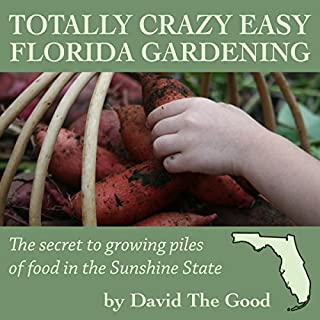 Totally Crazy Easy Florida Gardening audiobook cover art