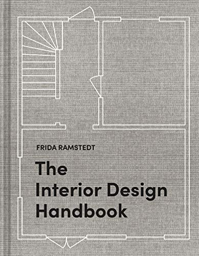 The Interior Design Handbook: Furnish, Decorate, and Style Your Space