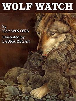 Wolf Watch by [Kay Winters, Laura Regan]