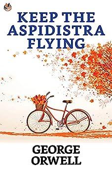 Keep the Aspidistra Flying (English Edition) por [George Orwell]