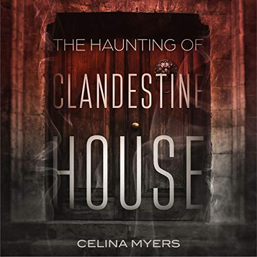 The Haunting of Clandestine House audiobook cover art