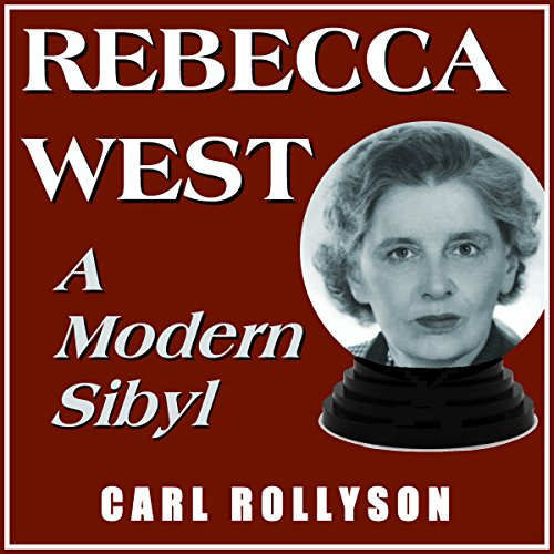 Rebecca West: A Modern Sibyl audiobook cover art