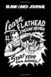Blank Lined Journal - Learn Flathead Engine Repair Start Your Own Business: Vintage Retro Harley Davidson VTwin themed old styled super cool matte ... 115 pages of glorious gear head nostalgia.