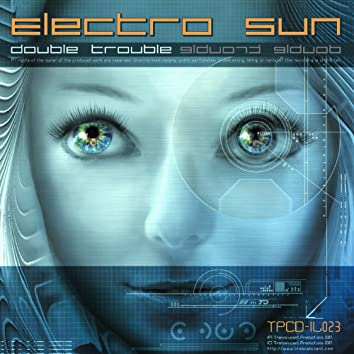 Electro Sun - Double Trouble