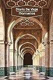 Diario de Viaje Marruecos: Diario de Viaje forrado | 106 páginas, 15,24 cm x 22,86 cm | Para acompañarle durante su estancia