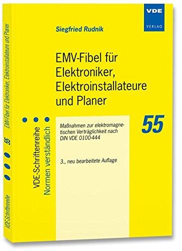 EMV-Fibel für Elektroniker, Elektroinstallateure und Planer: Maßnahmen zur elektromagnetischen Verträglichkeit nach DIN VDE 0100-444 (VDE-Schriftenreihe - Normen verständlich)