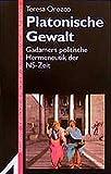Platonische Gewalt: Gadamers politische Hermeneutik der NS-Zeit (Argument Sonderband) - Teresa Orozco