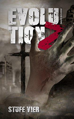 Evolution Z: Stufe Vier (Endzeit Zombie Thriller - Evolution Z 4)