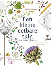 Een kleine eetbare tuin met vaste planten: met vaste planten ontwerpen voor tuin, balkon en terras van 6 tot 66 m2