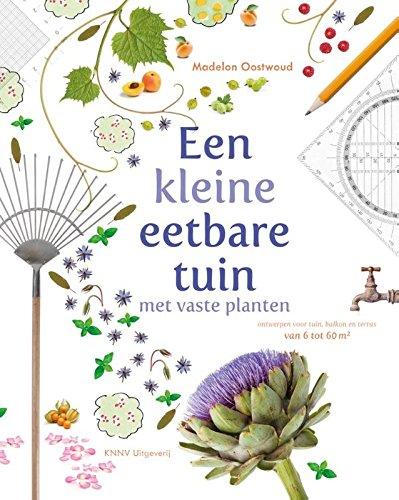Een kleine eetbare tuin met vaste planten: ontwerpen voor tuin, balkon en terras van 6 tot 66 m²