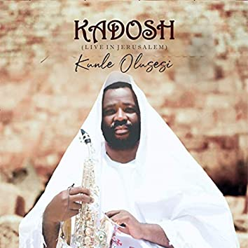 Kadosh (Live in Jerusalem)