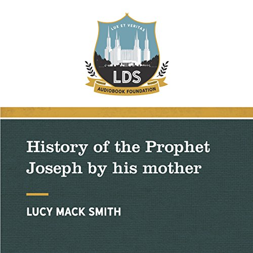 History of the Prophet Joseph Smith: by his Mother audiobook cover art