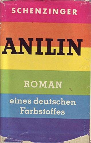 K. A. Schenzinger Anilin Roman eines deutschen Farbstoffes