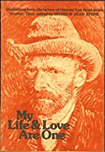 My life & love are one: Quotations from the letters of Vincent Van Gogh to his brother Theo