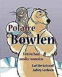 Polaire Bowlen: Een verhaal zonder woorden (English Edition)