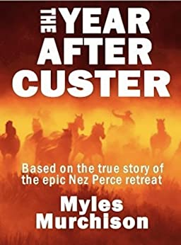 The Year After Custer by [Myles Murchison]