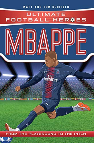 Oldfield, M: Mbappe (Ultimate Football Heroes)