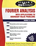 Schaum's Outline of Fourier Analysis with Applications to Boundary Value Problems (Schaum's Outline...