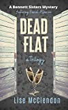 DEAD FLAT: a trilogy featuring Pascal d'Onscon (Bennett Sisters Mysteries boxsets series Book 5)