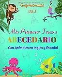 Mis primeros Trazos, ABECEDARIO con animales en inglés y español: Grafomotricidad volumen 3, Libro de Actividades para Niños