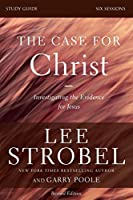 The Case for Christ: Investigating the Evidence for Jesus: Six Sessions (The Case for...)