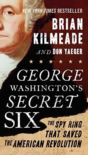 George Washington's Secret Six: The Spy Ring That...