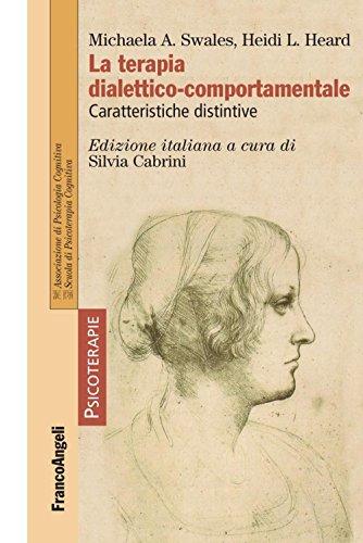 La terapia dialettico-comportamentale. Caratteristiche distintive (Psicoterapie Vol. 198)