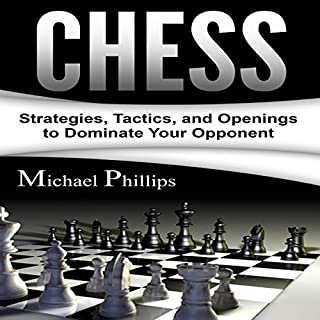 Chess: Strategies, Tactics, and Openings to Dominate Your Opponent cover art