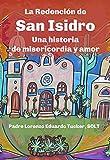 La Redención de San Isidro: Una historia de misericordia y amor