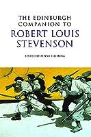 The Edinburgh Companion to Robert Louis Stevenson (Edinburgh Companions to Scottish Literature)