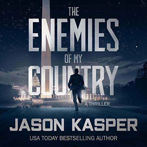 The Enemies of My Country Audiobook By Jason Kasper cover art